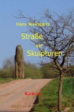 Straße der Skulpturen von Weingartz,  Hans