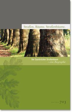 Straßen. Bäume. Straßenbäume. von Behr,  Margot, Dams,  Carmen, Kothe,  Maya, Landeshauptstadt Saarbrücken, Strutinski,  Carl