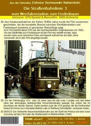 Straßenbahn Dortmund: Die Linie 3 vom Westfalenstadion zum Fredenbaum von Herr,  Andreas, TRAM-aktuell Filmproduktion und Vertrieb