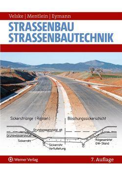 Straßenbau – Straßenbautechnik von Eymann,  Peter, Mentlein,  Horst, Velske,  Siegfried