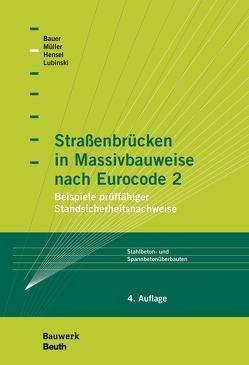 Straßenbrücken in Massivbauweise nach Eurocode 2 von Bauer,  Thomas, Mueller,  Michael