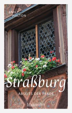 Straßburg abseits der Pfade von Walton,  Emily