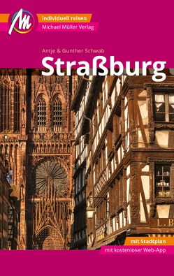 Straßburg MM-City Reiseführer Michael Müller Verlag von Schwab,  Antje, Schwab,  Günther