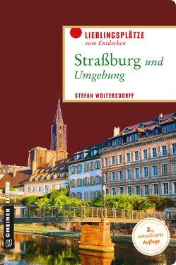Straßburg und Umgebung von Woltersdorff,  Stefan
