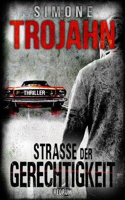 Straße der Gerechtigkeit von Trojahn,  Simone