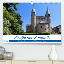 Straße der Romanik im Harz – eine Rundreise von Magdeburg in den Harz (Premium, hochwertiger DIN A2 Wandkalender 2021, Kunstdruck in Hochglanz) von Bussenius,  Beate