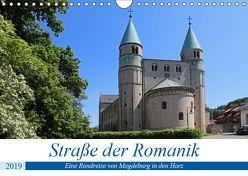 Straße der Romanik im Harz – eine Rundreise von Magdeburg in den Harz (Wandkalender 2019 DIN A4 quer) von Bussenius,  Beate
