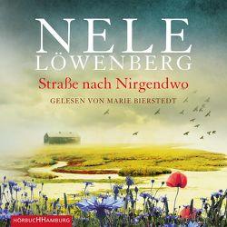 Straße nach Nirgendwo (Sheridan-Grant-Serie 2) von Bierstedt,  Marie, Löwenberg,  Nele