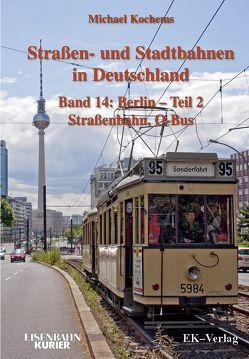 Strassen- und Stadtbahnen in Deutschland / Berlin – Teil 2 Straßenbahnen und O-Bus von Kochems,  Michael