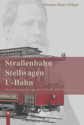 Straßenbahn, Stellwagen, U-Bahn von Gröger,  Roman Hans
