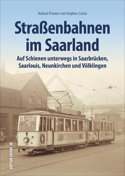 Straßenbahnen im Saarland von Lücke,  Stephan