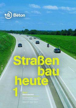 Straßenbau heute: Betondecken von Oesterheld,  René, Peck,  Martin, Villaret,  Stephan