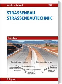 Straßenbau – Straßenbautechnik von Lorenzl,  Holger, Mentlein,  Horst