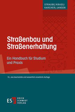 Straßenbau und Straßenerhaltung von Jansen,  Dirk, Karcher,  Carsten, Krass,  Klaus, Straube,  Edeltraud