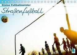 Straßenfußball: kleine Fußballmeister (Tischkalender 2019 DIN A5 quer) von CALVENDO