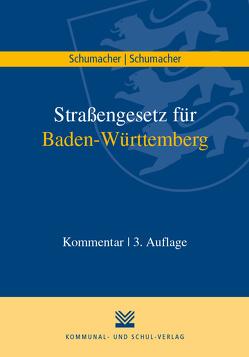 Straßengesetz für Baden-Württemberg von Schumacher,  Jochen, Schumacher,  Linda
