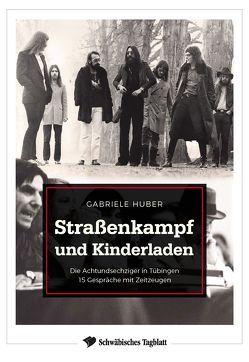 Straßenkampf und Kinderladen von Gabriele,  Huber