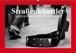 Straßenkünstler. Impressionen in schwarz-weiß (Wandkalender 2019 DIN A2 quer) von Stanzer,  Elisabeth