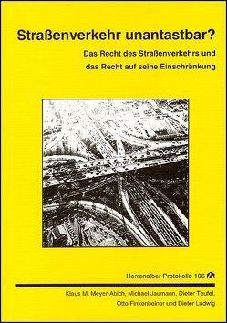 Strassenverkehr unantastbar? von Ehmann,  Reinhard, Finkenbeiner,  Otto, Jaumann,  Michael, Ludwig,  Dieter, Meyer-Abich,  Klaus M, Stieber,  Ralf, Teufel,  Dieter