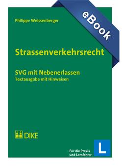 Strassenverkehrsrecht von Weissenberger,  Philippe