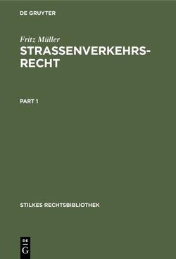 Strassenverkehrsrecht : mit einem technischen Leitfaden von Müller,  Fritz