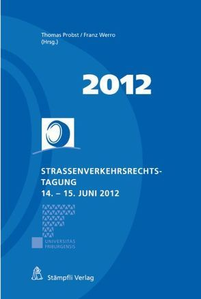 Strassenverkehrsrechts-Tagung 14.-15. Juni 2012 von Probst,  Thomas, Werro,  Franz