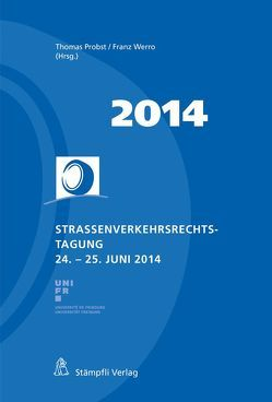 Strassenverkehrsrechts-Tagung 24.-25. Juni 2014 von Probst,  Thomas, Werro,  Franz