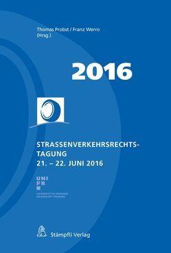 Strassenverkehrsrechts-Tagung 2016 von Probst,  Thomas, Werro,  Franz