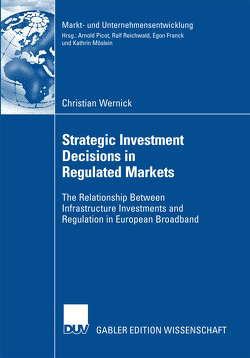Strategic Investment Decisions in Regulated Markets von Picot,  Prof. Dr. Dres. h.c. Arnold, Wernick,  Christian