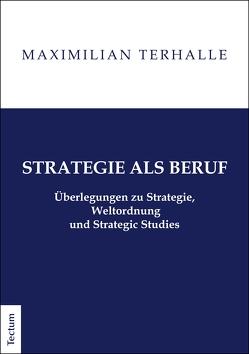 Strategie als Beruf von Terhalle,  Maximilian