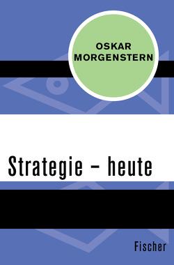 Strategie – heute von Morgenstern,  Oskar, Schwerdtfeger,  Walther