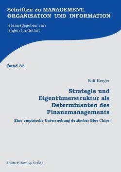 Strategie und Eigentümerstruktur als Determinanten des Finanzmanagements von Berger,  Ralf