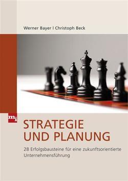 Strategie und Planung von Bayer,  Werner, Beck,  Christoph