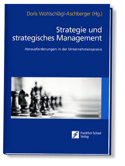 Strategie und strategisches Management von Wohlschlägl-Aschberger,  Doris