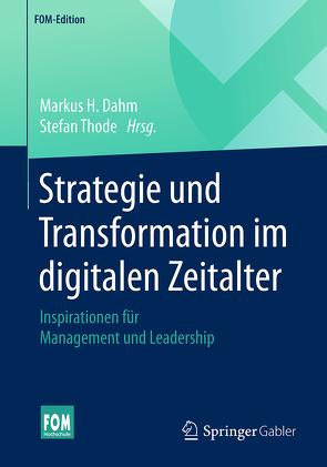 Strategie und Transformation im digitalen Zeitalter von Dahm,  Markus H., Thode,  Stefan