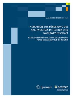 Strategie zur Förderung des technisch-naturwissenschaftlichen Nachwuchses in Deutschland von Acatech - Deutsche Akademie der Technikwissenschaften