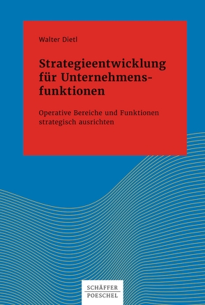 Strategieentwicklung für Unternehmensfunktionen von Dietl,  Walter