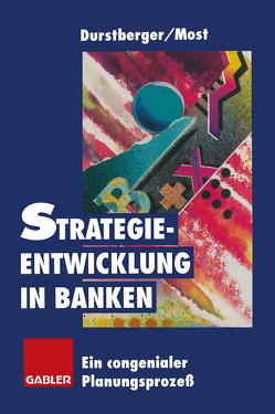 Strategieentwicklung in Banken von Durstberger,  Herbert, Most,  Susanne