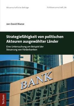 Strategiefähigkeit von politischen Akteuren ausgewählter Länder von Blaese,  Jan-David