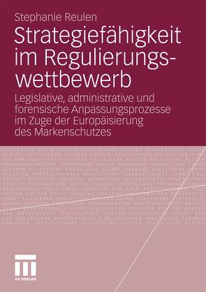 Strategiefähigkeit im Regulierungswettbewerb von Reulen,  Stephanie