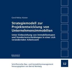 Strategiemodell zur Projektentwicklung von Unternehmensimmobilien von Köster,  Gerd Niklas