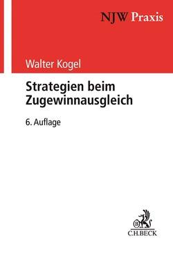 Strategien beim Zugewinnausgleich von Kogel,  Walter