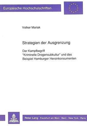 Strategien der Ausgrenzung von Mariak,  Volker