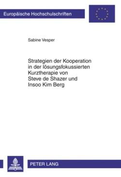 Strategien der Kooperation in der lösungsfokussierten Kurztherapie von Steve de Shazer und Insoo Kim Berg von Vesper,  Sabine