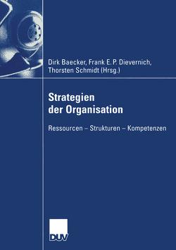 Strategien der Organisation von Baecker,  Dirk, Dievernich,  Frank, Schmidt,  Torsten