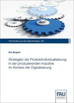 Strategien der Produktindividualisierung in der produzierenden Industrie im Kontext der Digitalisierung von Bogner,  Eva