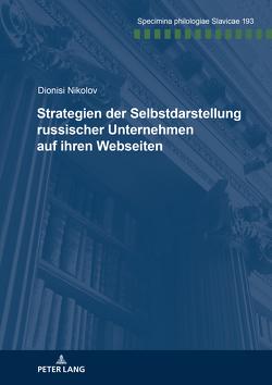 Strategien der Selbstdarstellung russischer Unternehmen auf ihren Webseiten von Nikolov,  Dionisi