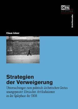 Strategien der Verweigerung von Löser,  Claus