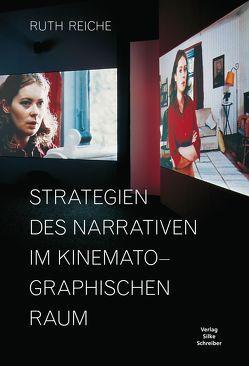 Strategien des Narrativen im kinematographischen Raum von Reiche,  Ruth