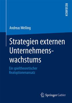 Strategien externen Unternehmenswachstums von Welling,  Andreas